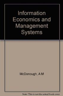 Information economics and management systems (McGraw Hill series in management): Adrian M McDonough: Books