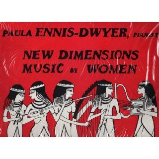 New Dimensions   Music by Women: Solo Piano Works by Women: Miriam Gideon, Nancy Van de Vate, Shulamit Ran, Tina Davidson, Paula Ennis Dwyer: Music