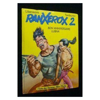 Bon anniversaire, Lubna (Ranxerox) (French Edition): Tanino Liberatore: 9782226018083: Books