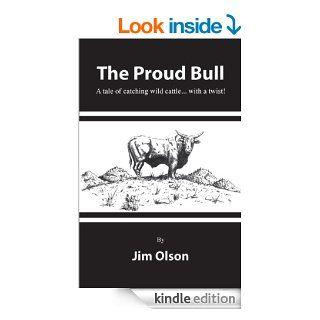 The Proud Bull eBook: Jim Olson: Kindle Store