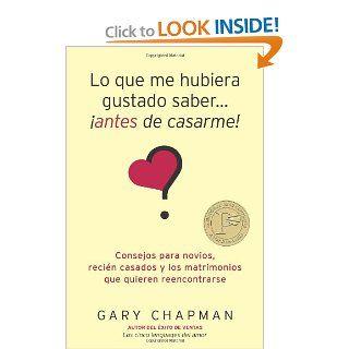 Lo que me hubiera gustado saber antes de casarme (Spanish Edition): Gary Chapman: 9780825412295: Books