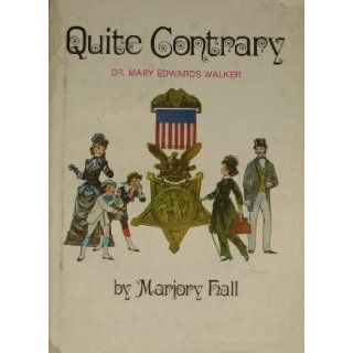 Quite contrary: Dr. Mary Edwards Walker: Marjory Hall: Books