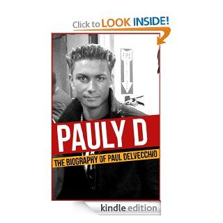 Pauly D   The Biography of Paul DelVecchio eBook: James Jenner: Kindle Store