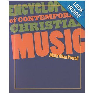 Encyclopedia of Contemporary Christian Music [With CDROM] (Recent Releases): Mark Allan Powell: 9781565636798: Books
