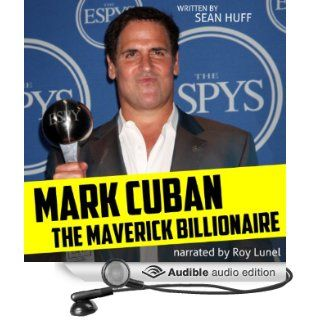 Mark Cuban The Maverick Billionaire (Audible Audio Edition) Sean Huff, Roy Lunel Books