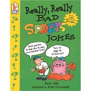 Really, Really Bad Sports Jokes: Katy Hall, Rick Stromoski: 9780763604332:  Children's Books