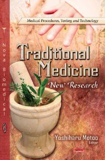Traditional Medicine: New Research (Medical Procedures, Testing and Technology; Public Health in the 21st Century): 9781622574483: Social Science Books @