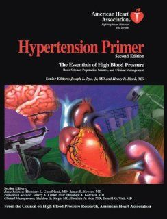 Hypertension Primer: The Essentials of High Blood Pressure: Joseph L. Izzo, Henry R. Black, American Heart Association Council on High Blood Pressure Research: 9780683307061: Books