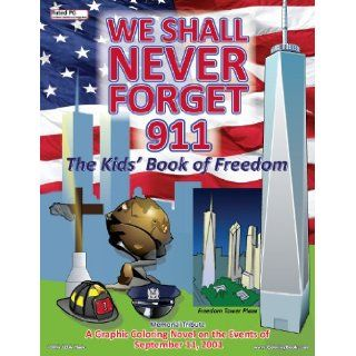 We Shall Never Forget 911 Kids Coloring Book   Graphic Coloring Novel: ColoringBook, Really Big Coloring Books, Inc.: 9781935266747: Books
