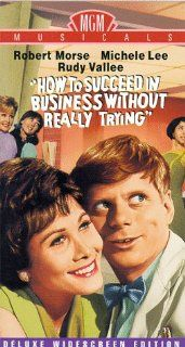 How to Succeed in Business Without Really Trying (Widescreen Edition) [VHS]: Maureen Arthur, Janice Carroll, Jeff DeBenning, Paul Hartman, John Holland, Ruth Kobart, Michele Lee, Robert Q. Lewis, Murray Matheson, Robert Morse, John Myhers, Patrick O'Mo
