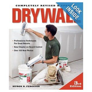 Drywall: Professional Techniques for Great Results: Myron R Ferguson: Books