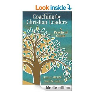 Coaching for Christian Leaders: A Practical Guide (TCP Leadership Series)   Kindle edition by Linda J. Miller, Chad W. Hall. Religion & Spirituality Kindle eBooks @ .