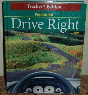 Drive Right (Teacher's Edition): Crabb, Opfer, Thiel Johnson: 9780130683267: Books