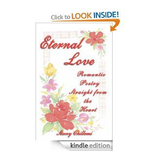 Eternal Love: Romantic Poetry Straight from the Heart   Kindle edition by Stacey Chillemi. Health, Fitness & Dieting Kindle eBooks @ .