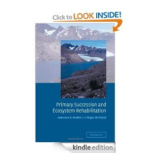 Primary Succession and Ecosystem Rehabilitation (Cambridge Studies in Ecology) eBook: Lawrence R. Walker: Kindle Store