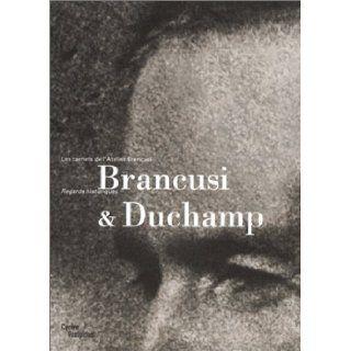 Brancusi and Duchamp: Regards Historiques   Carnets de l'Atelier Brancusi (Les carnets de l'Atelier Brancusi) (French Edition): Marielle Tabart: 9782844260482: Books