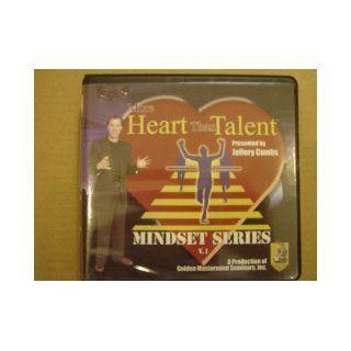 More Heart Than Talent Mindset Series V.1: Jeffery Combs, Jerry Clark, Artemis Limpert, John DiLemme, Laura Kaufman, Dale Calvert, Tom Schreiter, Doug Firebaugh: Books