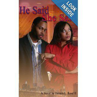 He Said She Said: Dennis L Reed II, Debra Chambers: 9780972749831: Books