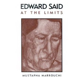 Edward Said at the Limits: Mustapha Marrouchi: 9780791459652: Books