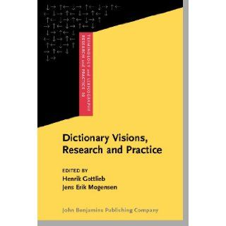 Dictionary Visions, Research and Practice: Selected papers from the 12th International Symposium on Lexicography, Copenhagen 2004 (Terminology and Lexicography Research and Practice) (9789027223340): Prof. Henrik Gottlieb, Mr. Jens Erik Mogensen: Books
