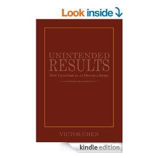 Unintended Results: New Chapters in an Ongoing Story eBook: Victor  Chen: Kindle Store