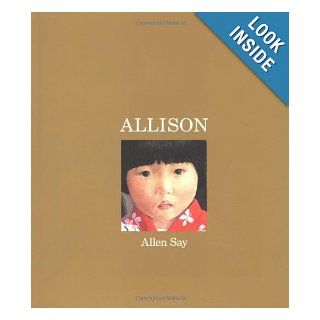 Allison: Allen Say: 0046442495370:  Kids' Books