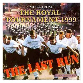 Music From The Royal Tournament 1999 The Last Run: Music