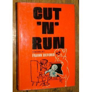 Cut 'n' Run: Frank Deford: 9780670251841: Books