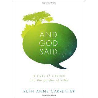 And God Said Ruth Anne Carpenter 9781617391187 Books