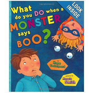 What do you do When a Monster says Boo?: Hope Vestergaard, Maggie Smith: 9780525477372:  Children's Books
