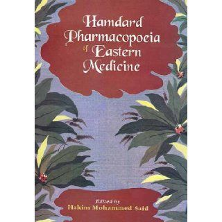Hamdard Pharmacopoeia of Eastern Medicine: Hakim Mohammed Said: 9788170305200: Books