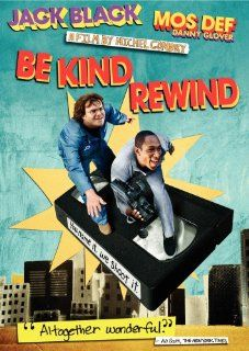 Be Kind Rewind: Jack Black, Mos Def, Danny Glover, Mia Farrow, Sigourney Weaver, Melonie Diaz, Arjay Smith, Amir Ali Said, Marcus Carl Franklin, Blake Hightower, Chandler Parker, Irv Gooch, Ellen Kuras, Jean Michel Bernard, Michel Gondry: Movies & TV