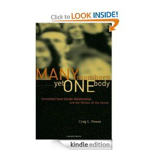 Many Members, Yet One Body: Committed Same Gender Relationships and the Mission of the Church   Kindle edition by Craig L. Nessan. Religion & Spirituality Kindle eBooks @ .