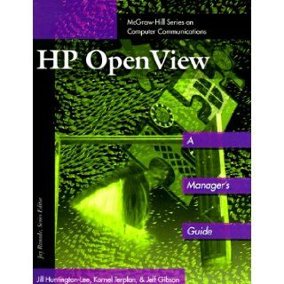 HP Open View (McGraw Hill Series on Computer Communications): Jill Huntington Lee, Jeff Gibson, J. Huntington Lee: 9780070313828: Books