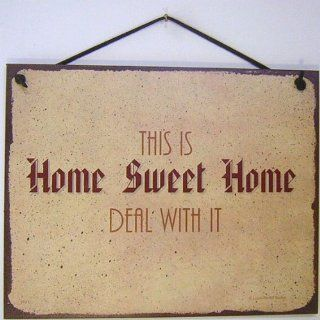 "Vintage Style Sign Saying, ""THIS IS Home Sweet Home DEAL WITH IT"" Decorative Fun Universal Household Signs from Egbert's Treasures"
