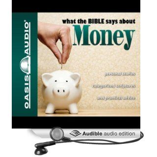 What the Bible Says About Money (Audible Audio Edition) Oasis Audio Books