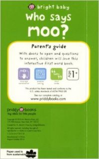 Who Says Moo? (Bright Baby Slide and Find): Roger Priddy: 9780312510008:  Children's Books