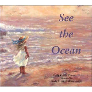 See the Ocean: Estelle Condra, Linda Crockett Blassingame: 9781590930670:  Kids' Books