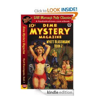 Dime Mystery Magazine Wyatt Blassingame, Book 2 eBook: Wyatt Blassingame, RadioArchives, Will Murray: Kindle Store