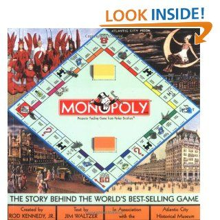 Monopoly: The Story Behind the World's Best Selling Game: Jim Waltzer, Rod Kennedy, Atlantic City Historical Museum: 9781586853228: Books