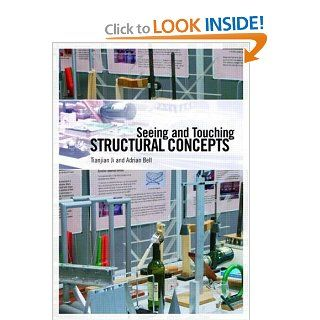 Seeing and Touching Structural Concepts: Tianjian Ji, Adrian Bell: 9780415397742: Books