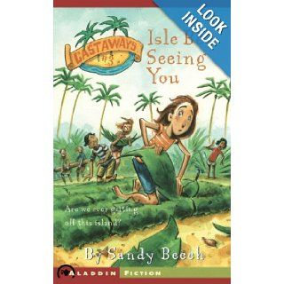 Isle Be Seeing You (Castaways): Sandy Beech, Jimmy Holder: 9780689875984:  Kids' Books
