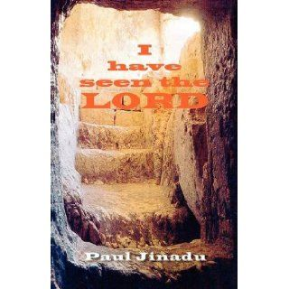 I Have Seen The Lord: Rev. Dr. Paul Jinadu: 9781907734021: Books