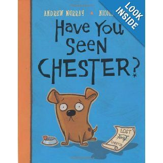 Have You Seen Chester? Andrew Murray, Nicola Slater 9780060571870  Children's Books