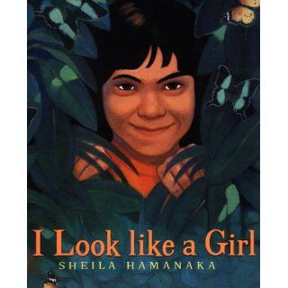 I Look like a Girl: Sheila Hamanaka: 9780688146252: Books