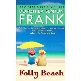 Folly Beach: Dorothea Benton Frank: 9780061961281: Books