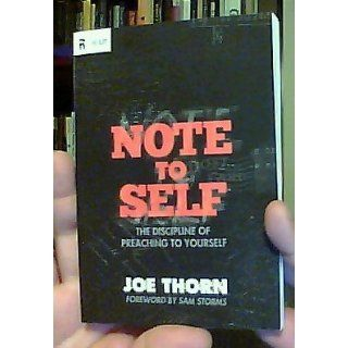 Note to Self The Discipline of Preaching to Yourself (ReLit) Joe Thorn, Sam Storms 9781433522062 Books