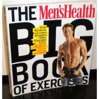 The Men's Health Big Book of Exercises: Four Weeks to a Leaner, Stronger, More Muscular YOU!: Adam Campbell: 9781605295503: Books
