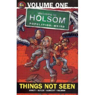 Things Not Seen (Volume 1) (Welcome to Holsom Series) [Paperback] [2011] (Author) Craig Schutt, Steven Butler, Jeff Albrecht: Books