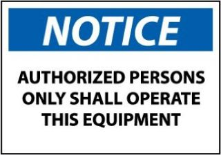 """NMC N367AP OSHA Sign, Legend """"NOTICE   AUTHORIZED PERSONS ONLY SHALL OPERATE THIS EQUIPMENT"""", 5"""" Length x 3"""" Height, Pressure Sensitive Vinyl, Blue/Black on White (Pack of 5) Industrial Warning Signs Industrial & Scientific"""